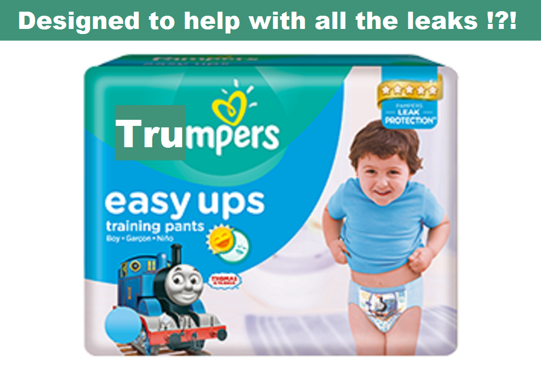Trumpers - Designed to help with all the leaks !?!