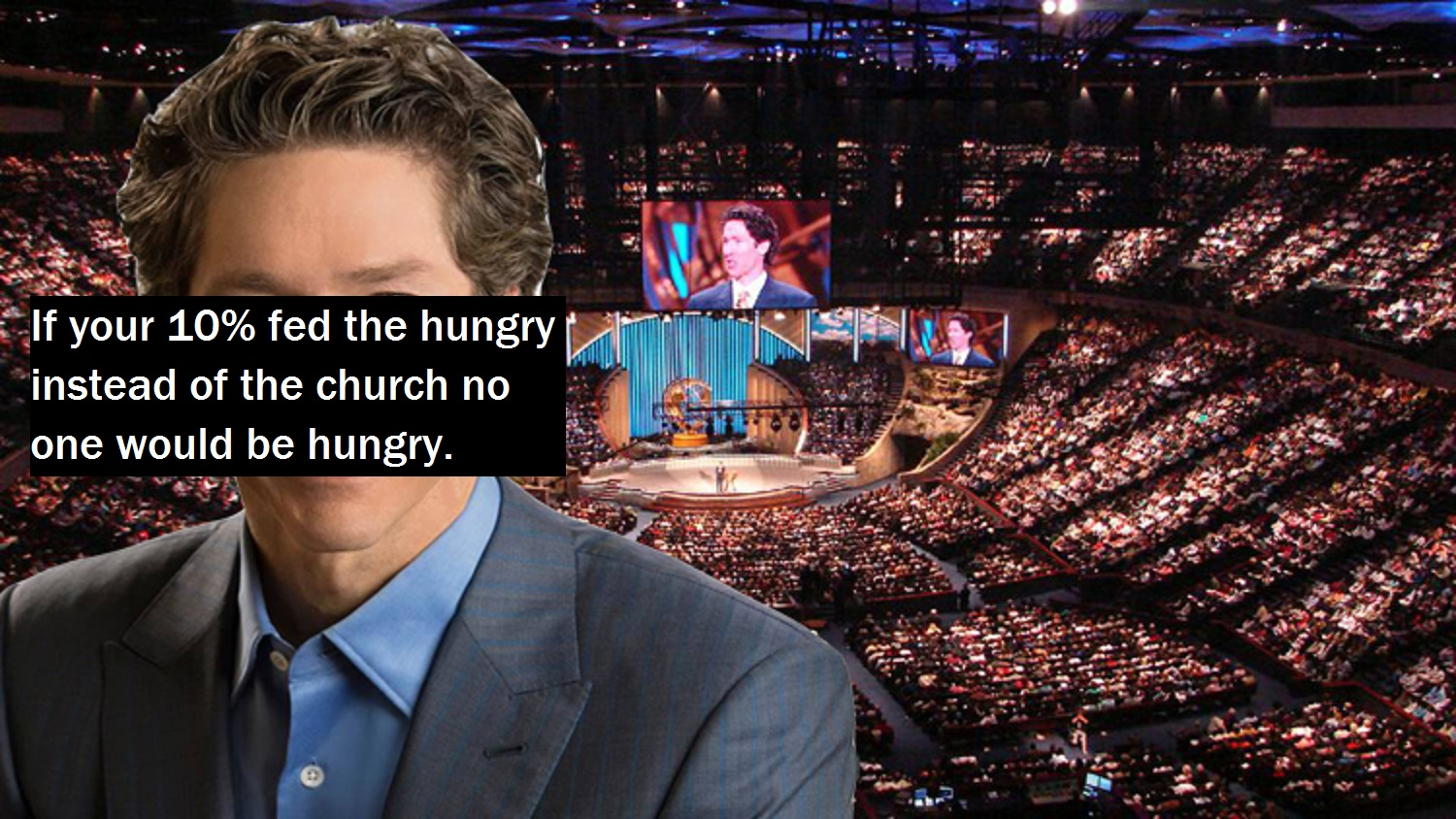 If your 10% fed the hungry instead of the church no one would be hungry.