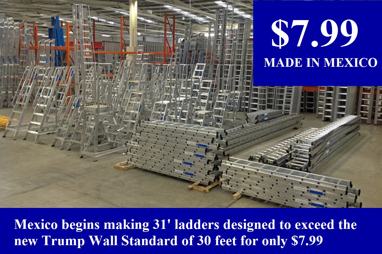 Mexico begins making 31' ladders designed to exceed the new Trump Wall Standard of 30 feet for only $7.99
